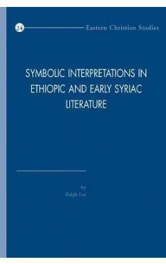 Symbolic Interpretations in Ethiopic and Early Syriac Literature