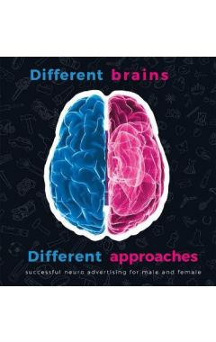 DIFFERENT BRAIN, DIFFERENT APPROACH