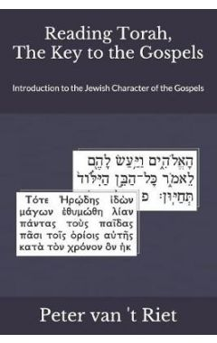 Reading Torah, the Key to the Gospels: Introduction to the Jewish Character of the Gospels