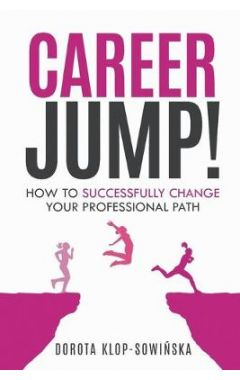 Career Jump!: How to Successfully Change Your Professional Path