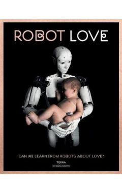 Robot Love: Can We Learn from Robots About Love?
