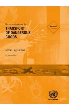 RECOMMENDATIONS ON THE TRANSPORT OF DANGEROUS GOODS: MODEL REGULATIONS, 21ST ED