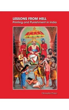 Lessons from Hell : Printing and Punishment in India
