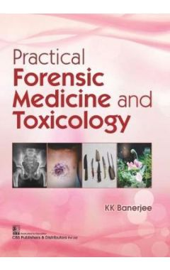 Practical Forensic Medicine and Toxicology