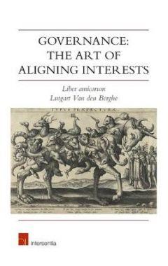 Governance: The Art of Aligning Interests: Liber Amicorum Lutgart Van Den Berghe