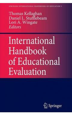 International Handbook of Educational Evaluation: Part 1: International Handbook of Educational Eval