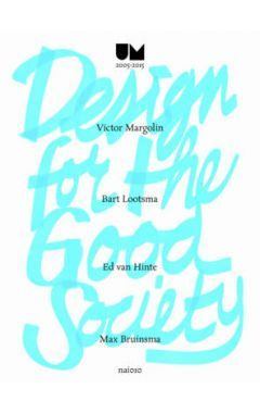 Design for the Good Society - Utrecht Manifest 2005-2015