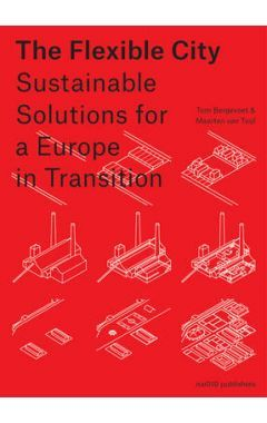 The Flexible City - Sustainable Solutions for A Europe in Transition