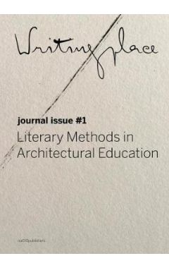Writingplace journal for Architecture and Literature: 1. Literary Methods in Architectural Education