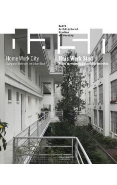 Dash 15: Home Work City: Living and Working in the Urban Block