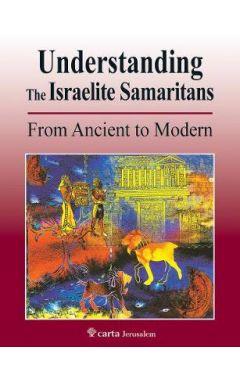 Understanding the Israelite Samaritans: From Ancient to Modern