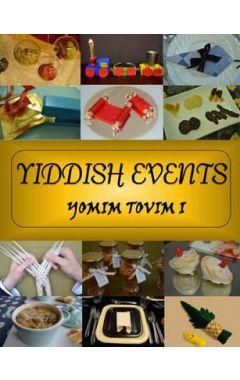 YIDDISH EVENTS: YOMIM TOVIM 1
