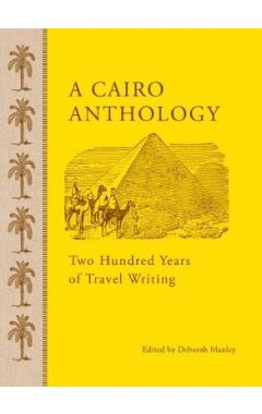 A Cairo Anthology: Two Hundred Years of Travel Writing