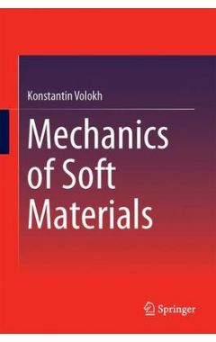 MECHANICS OF SOFT MATERIALS
