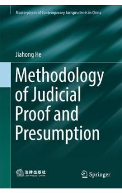 Methodology of Judicial Proof and Presumption