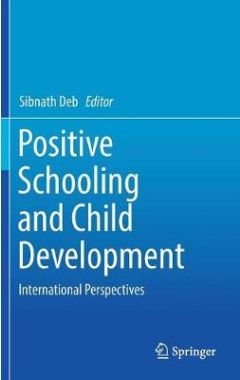 Positive Schooling and Child Development: International Perspectives