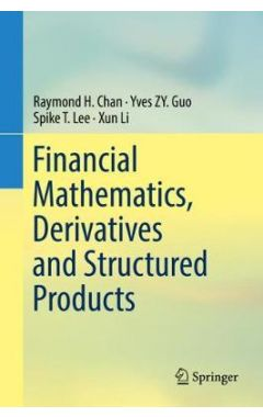 Financial Mathematics, Derivatives and Structured Products