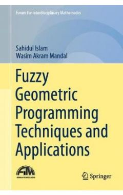 Fuzzy Geometric Programming Techniques and Applications