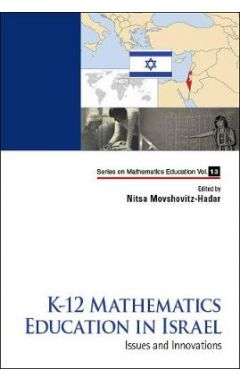 K-12 Mathematics Education In Israel: Issues And Innovations