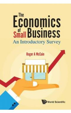 The Economics of Small Business: An Introductory Survey