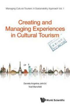Creating And Managing Experiences In Cultural Tourism