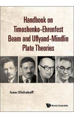 Handbook On Timoshenko-ehrenfest Beam And Uflyand- Mindlin Plate Theories