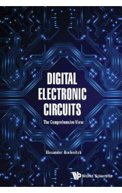 Digital Electronic Circuits - The Comprehensive View