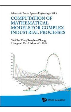 COMPUTATION OF MATHEMATICAL MODELS FOR COMPLEX INSUTRIAL PROCESSES