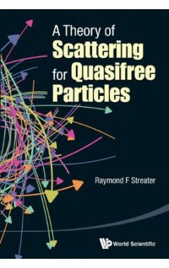 THEORY OF SCATTERING FOR QUASIFREE PARTICLES, A