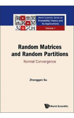 Random Matrices and Random Partitions: Normal Convergence ( World Scientific Probability Theory and