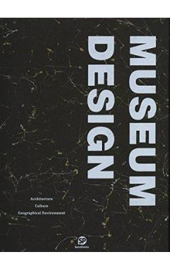 Museum Design: Architecture/Culture/Geographical Environment