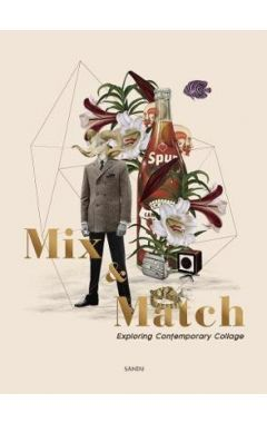 MIX AND MATCH : EXPLORING CONTEMPORARY COLLAGE